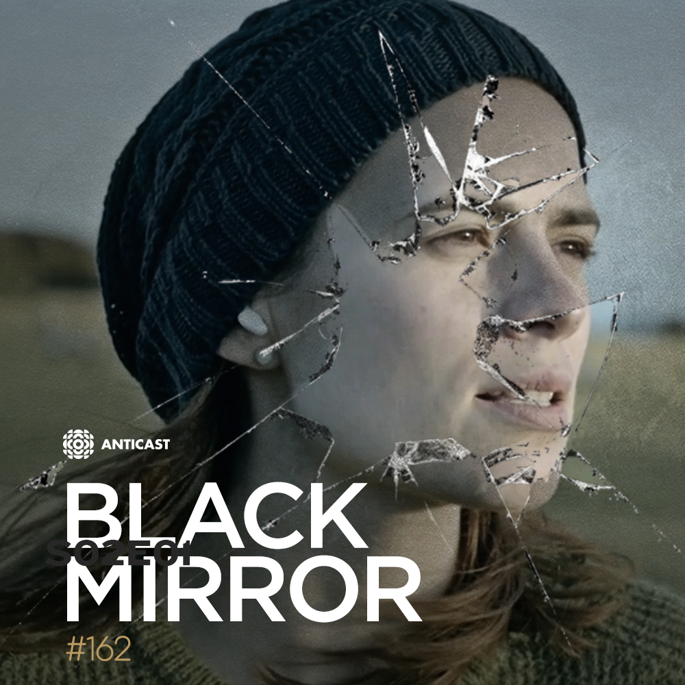 AntiCast 162 – Black Mirror: S02E01
