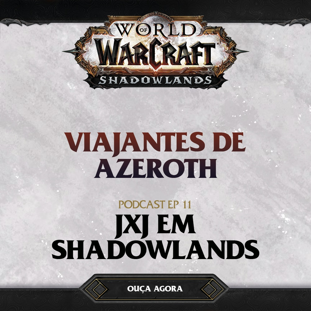 #11 - JxJ em Shadowlands ft. Fallen e Neves